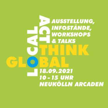 Think Global Act Local 2021 wirBERLIN Neukölln Arcaden
